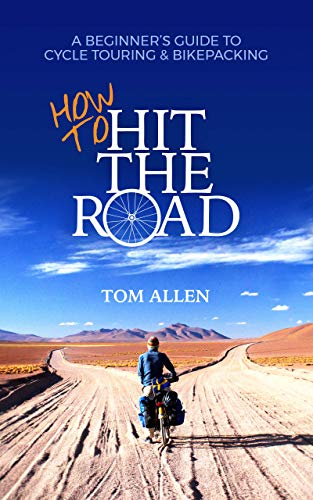 How To Hit The Road: A Beginner's Guide To Cycle...