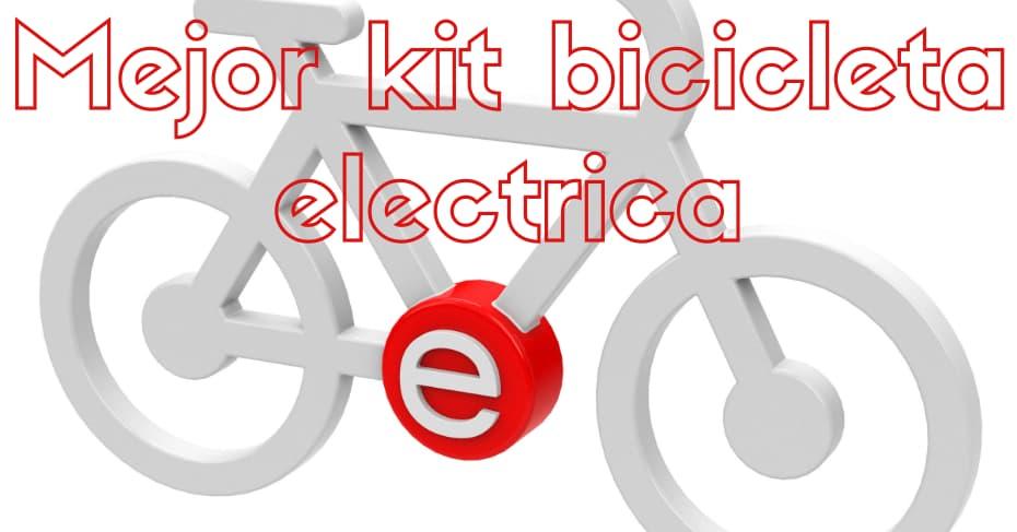 Mejor kit bicicleta electrica
