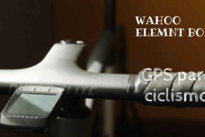 Análisis del Wahoo Elemnt Bolt – La nueva tecnología hace que este pequeño ciclocomputador sea un ganador