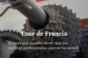 Tour de Francia: Cosas que puedes tener que los ciclistas profesionales usan en la carrera
