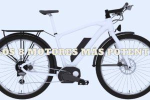 Los 8 motores más potentes de Bicicleta eléctrica de montaña: Comparativa motores e-bike 2021
